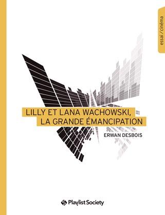 Lilly et Lana Wachowski, la grande émancipation