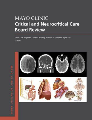 Mayo Clinic Critical and Neurocritical Care Board Review