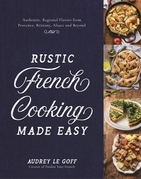 Rustic French Cooking Made Easy