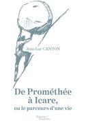 De Prométhée à Icare, ou le parcours d'une vie