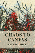 Chaos to Canvas