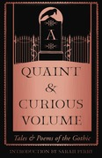 A Quaint and Curious Volume: Tales and Poems of the Gothic