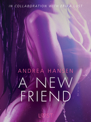 A New Friend - Sexy erotica