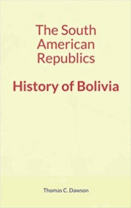 The South American Republics : History of Bolivia