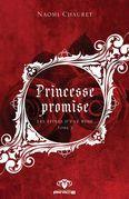 Princesse promise - Les épines d'une rose