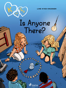 K for Kara 13 - Is Anyone There?