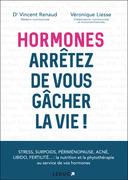Hormones: Arrêtez de vous gâcher la vie!