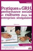 Pratiques de GRH, performance sociale et cultures dans les entreprises sénégalaises