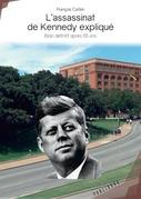 L'assassinat de Kennedy expliqué