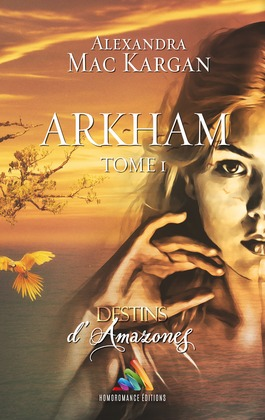 Destins d'Amazones - Arkham - Tome 1