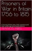 Prisoners of war in Britain 1756 to 1815; a record of their lives, their romance and their sufferings
