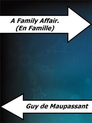 A Family Affair. (En Famille)