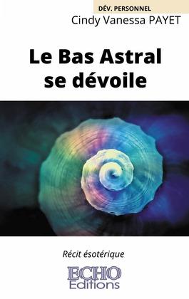 Le Bas Astral se dévoile