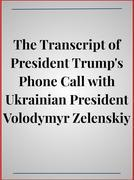 The Transcript of President Trump's Phone Call with Ukrainian President Volodymyr Zelenskiy