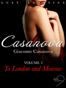 LUST Classics: Casanova Volume 5 - To London and Moscow