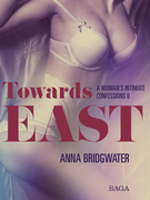 Towards East - A Woman's Intimate Confessions 6