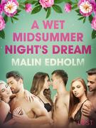 A Wet Midsummer Night's Dream - Erotic Short Story