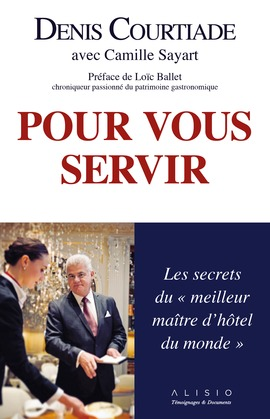"""Pour vous servir : Les secrets du """"meilleur maître d'hôtel du monde"""""""