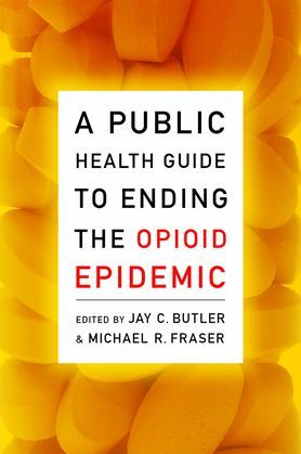 A Public Health Guide to Ending the Opioid Epidemic