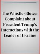 The Whistle-Blower Complaint about President Trump's Interactions with the Leader of Ukraine