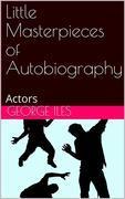 Little Masterpieces of Autobiography: Actors
