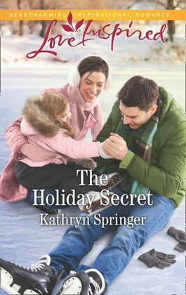 The Holiday Secret (Mills & Boon Love Inspired) (Castle Falls, Book 4)
