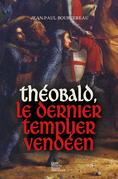 Théobald, le dernier templier vendéen