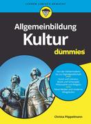 Allgemeinbildung Kultur für Dummies
