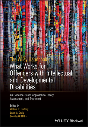 The Wiley Handbook on What Works for Offenders with Intellectual and Developmental Disabilities