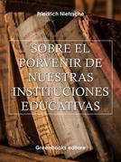 Sobre el porvenir de nuestras instituciones educativas