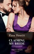 Claiming My Bride Of Convenience (Mills & Boon Modern)
