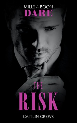 The Risk (Mills & Boon Dare) (The Billionaires Club)
