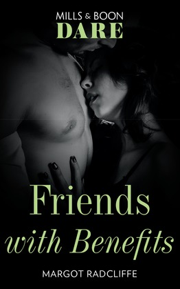 Friends With Benefits (Mills & Boon Dare)
