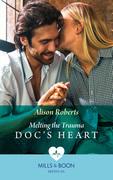 Melting The Trauma Doc's Heart (Mills & Boon Medical)