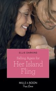 Falling Again For Her Island Fling (Mills & Boon True Love)