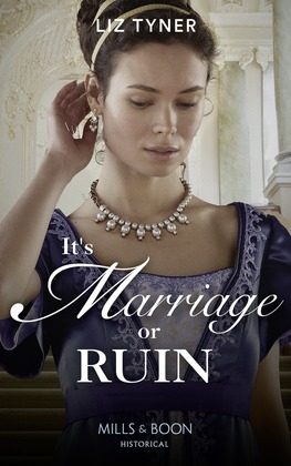 It's Marriage Or Ruin (Mills & Boon Historical)