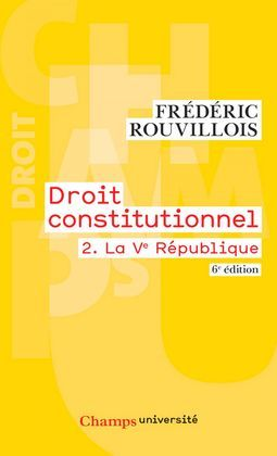 Droit constitutionnel (Tome 2) - La Ve République