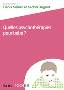 Quelles psychothérapies pour bébé ? - 1001BB n°162
