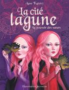 La cité lagune (Tome 1) - Le pouvoir des sœurs