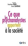 Ce que les psychanalystes apportent à la société