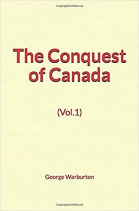 The Conquest of Canada (Vol.1)
