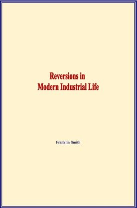 Reversions in Modern Industrial Life