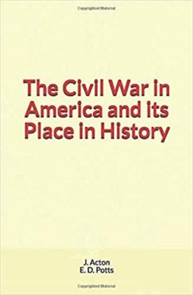 The Civil War in America and its Place in History