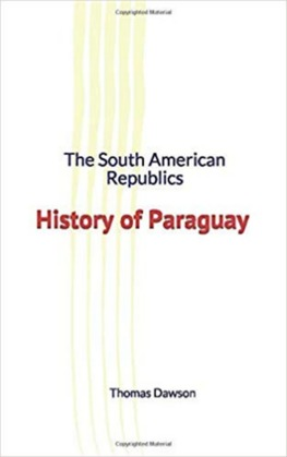 The South American Republics : History of Paraguay