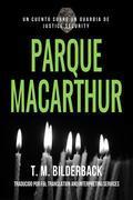 Parque MacArthur – Un Cuento Sobre Un Guardia de Justice Security