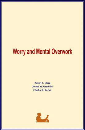Worry and Mental Overwork