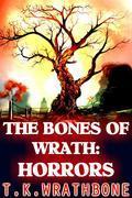 The Bones Of Wrath: Horrors