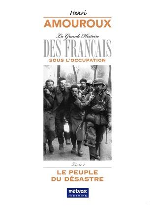 La Grande Histoire des Français sous l'Occupation – Livre 1