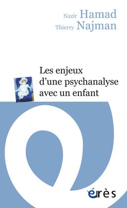 Les enjeux d'une psychanalyse avec un enfant
