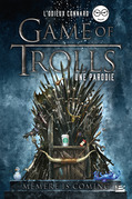 Game of Trolls - une parodie Un Odieux Connard